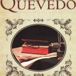 Quevedo, La hora de Quevedo de Baltasar Magro, Madrid, Roca Editorial, 2008.